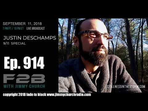 Ep. 914 FADE to BLACK Jimmy Church w/ Justin Deschamps : Sep 11th 911 Special Event : LIVE