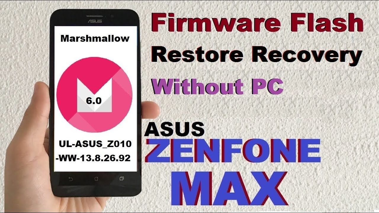 Asus Zenfone Max Stock Rom Firmware Ware Flash Marshmellow (Without PC) by  Shreya Computers