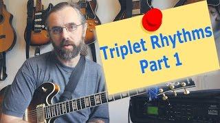 Triplet rhythms -  Part 1 - Jazz Guitar Lesson