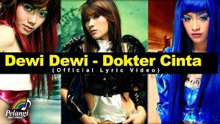 Dewi Dewi - Dokter Cinta (Official Lyric Video)