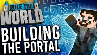 Minecraft Rule The World #36 - Building the Portal
