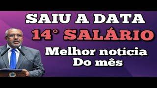 SAIU DATA DO 14° SALÁRIO - MELHOR NOTÍCIA DO MÊS.