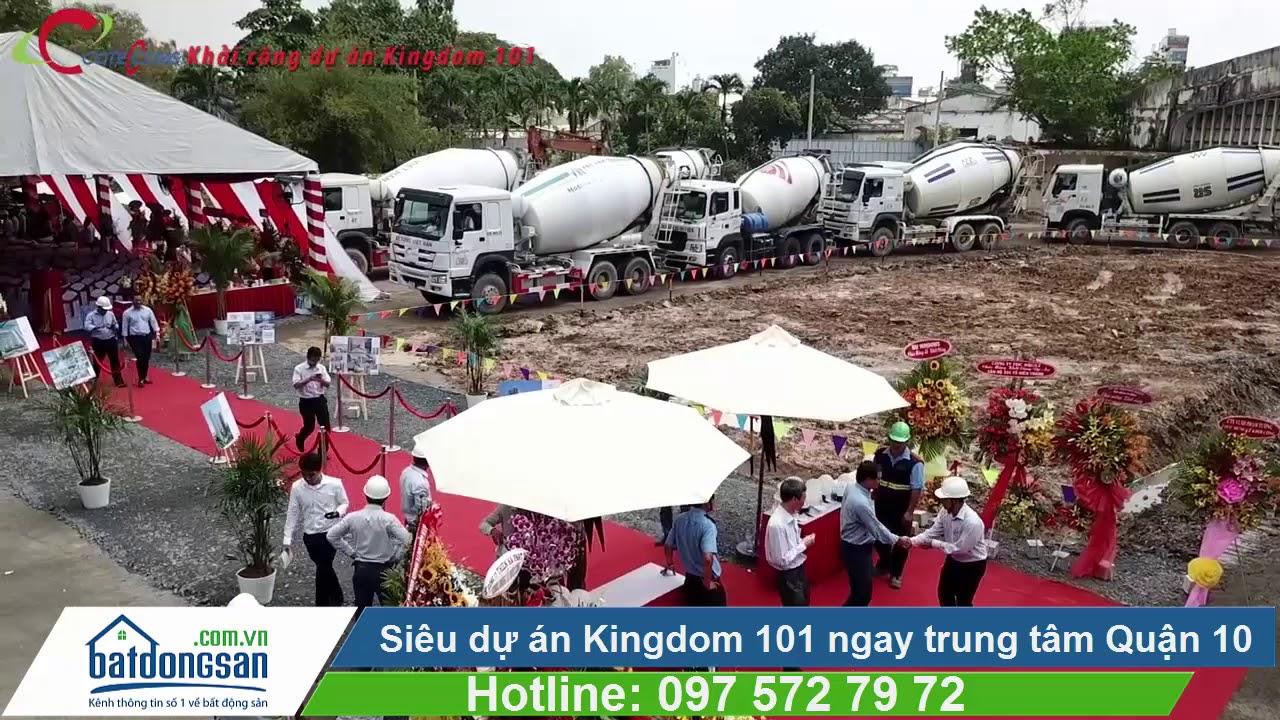 Siêu dự án Kingdom 101 ngay trung tâm Quận 10 [Batdongsan.com.vn]