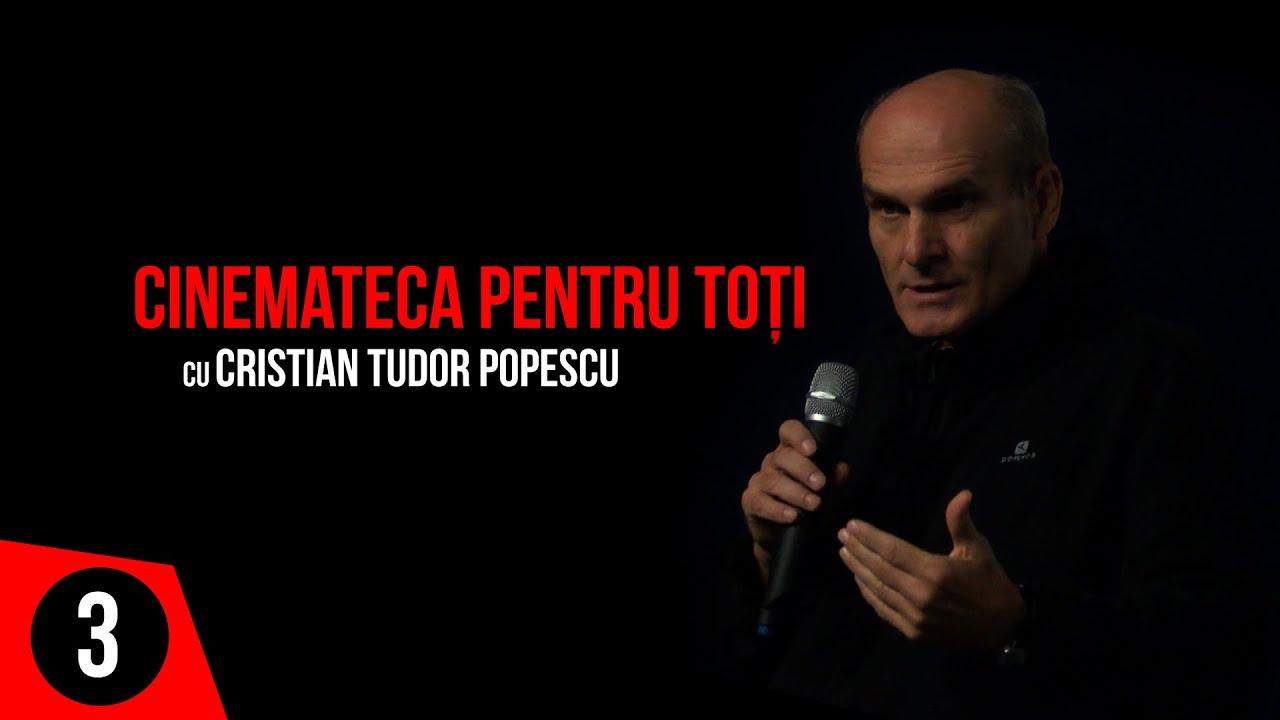 Cinemateca pentru toţi - cu Cristian Tudor Popescu / ep. 3
