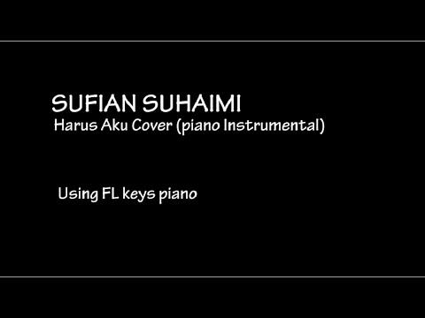 Sufian Suhaimi - Harus aku cover (Piano Instrumental)