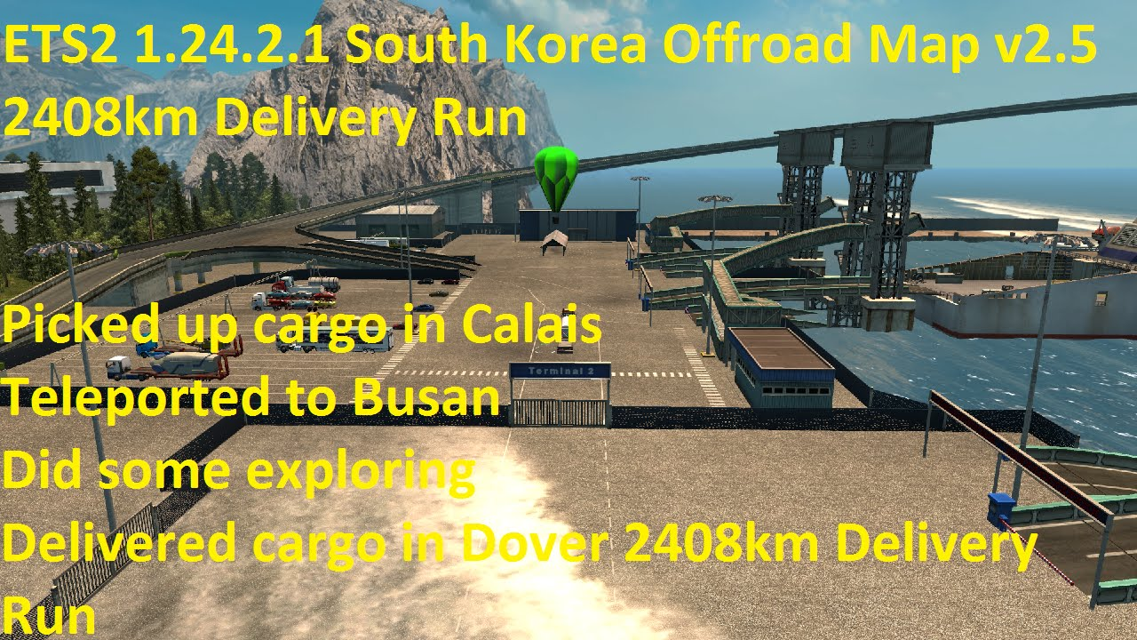 ETS2 12421 South Korea Offroad Map v25 2408km Delivery Run