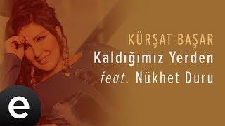 Kaldığımız Yerden (Kürşat Başar feat. Nükhet Duru) Official Audio #kaldığımızyerden #kürşatbaşar