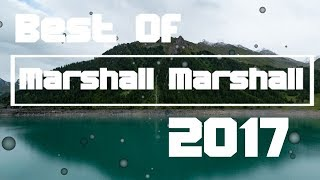 Best of marshall marshall 2017 - christian edm mix