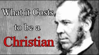 J. C. Ryle - What It Costs To Be A Christian (devotional)