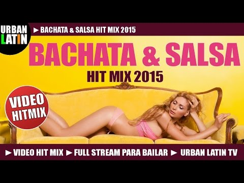 BEST OF TROPICAL 2015 ► BACHATA & SALSA HITS 2015 ► URBAN LA