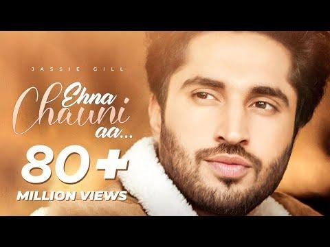 Ehna Chauni Aa | Latest Romantic Song 2020 | Jassi Gill | Sara Gurpal |Arvindr Khaira| Avvy|Romaana