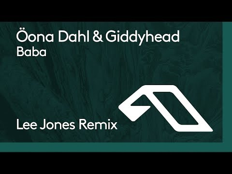 Öona Dahl & Giddyhead - Baba (Lee Jones Remix)