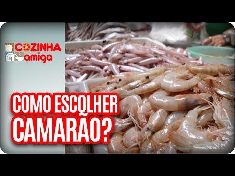Como ESCOLHER E Armazenar CAMARÃO? | Dicas Da Banca -  Cozinha Amiga (29/03/17)