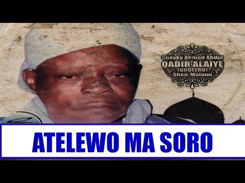 ATELEWO MA SORO - Fadilat Sheikh Hamed Alaye (Sheu Malami) thumbnail
