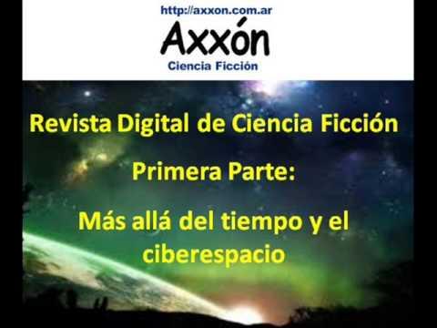 Axxon. Ciencia Ficcion en Bits (Audiolibro 1 de 3)