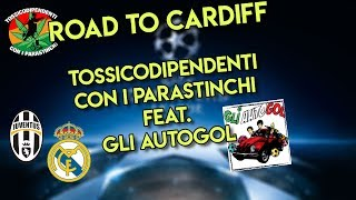 Road to Cardiff | feat. Gli Autogol | Juventus-Real Madrid