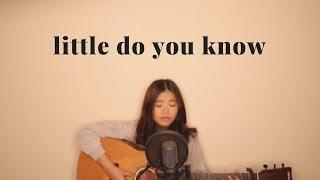 Little Do You Know, Alex & Sierra (cover) | Sofia Arwen