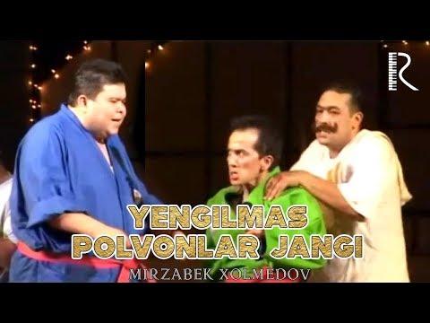 Mirzabek Xolmedov - Yengilmas Polvonlar Jangi   Мирзабек Холмедов - Енгилмас полвонлар жанги
