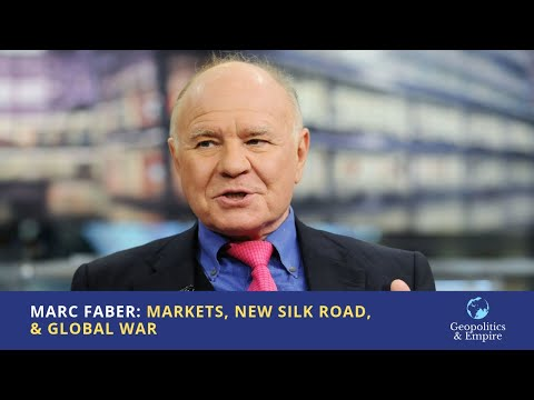 Marc Faber: Stocks, Gold, Crypto, Petroyuan, New Silk Road and World War