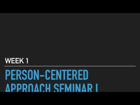 Person-Centered Approach Seminar I Week 1 Class video