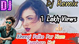 Bheegi Palko Par Nam Tumhara Hai (Dj Remix song) Tik Tok Viral Dj song