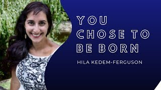 Exploring The Human Journey: S1 Ep44 Life Between Life with Hila Kedem-Ferguson