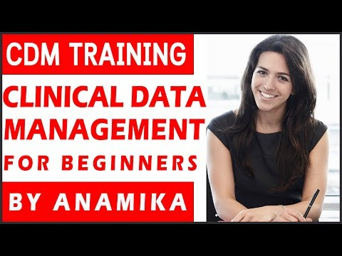 What Is CDM?   Clinical Data Management Training For Beginners By Anamika