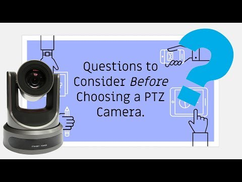 Questions to Consider Before Purchasing a PTZ Camera