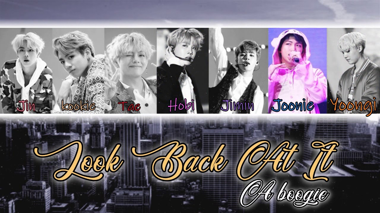 "How BTS would sing ""Look Back At It"" By A Boogie"