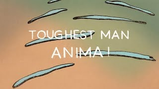 ANIMA! - Toughest Man [OFFICIAL VIDEO]