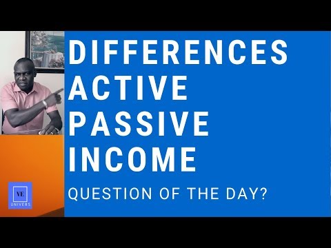 ACTIVE VS PASSIVE INCOME | DIFFERENCES BETWEEN ACTIVE & PASSIVE INCOME