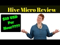 Hive Micro Review - Can you Really Make $10 Hour ?