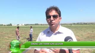 Drone'lar tarım için uçuyor