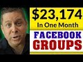 Make Money With Facebook Groups - Get A Hot Engaged Audience For Your Business + Affiliate Offers