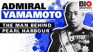 Admiral Yamamoto: The Man Behind Pearl Harbour