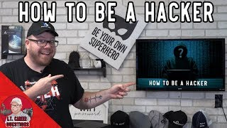 How to be a Hacker and Learn Hacking