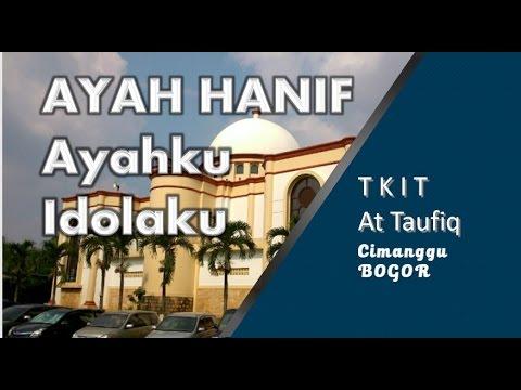 Ayah Hanif, Ayahku Idolaku di TKIT At Taufiq Cimanggu Bogor