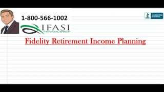 Fidelity Retirement Income Planning -   Best Fidelity Retirement Plan Reviews