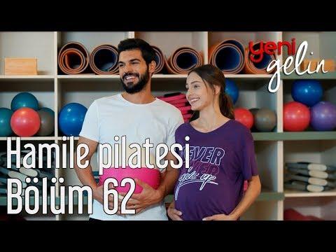 Yeni Gelin 62. Bölüm - Hamile Pilatesi