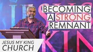A Strong Remnant | God Prepares Remnants Series | Steven Francis