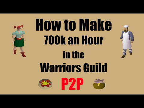 [OSRS] How to Make 700k+ an hour in the Warriors Guild (2016) - A P2P Money Making Method!!