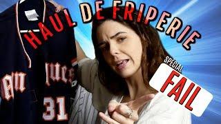 HAUL DE FRIPERIE - SPÉCIAL FAIL