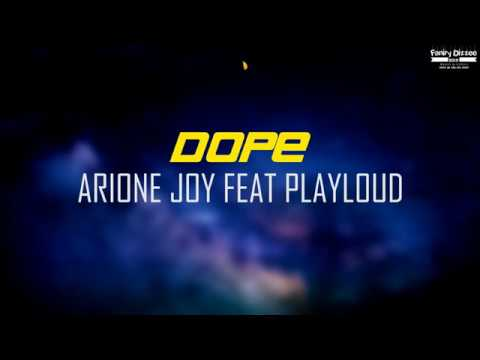 Arione joy ft Playloud - Dope (Lyrics)