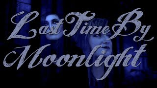 Last Time By Moonlight - featuring Devon Steele