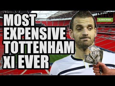 Most Expensive Tottenham XI EVER