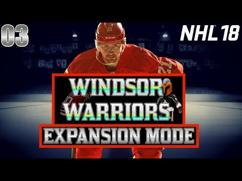 MY BEST DRAFT EVER - Windsor Warriors Expansion Mode Ep. 03 - NHL 18