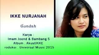 Ikke Nurjanah. GUNDAH , Dangdut Cantik karya Bambang S & Imam Joend