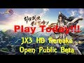 Play Today! JX3 HD Remake Open Public Beta. Quick Guide Part 2