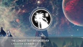 Baixar Childish Gambino - The Longest Text Message Ever ❖RAP❖