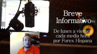 Breve Informativo - Noticias Forex del 10 de Enero 2017